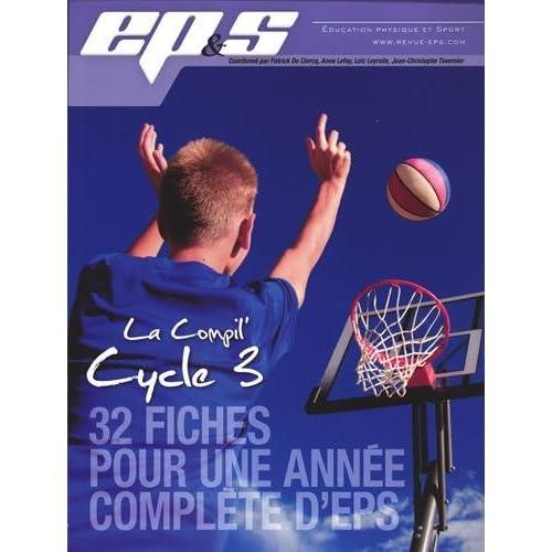 La Compil' Cycle 3 : 32 fiches pour une année complète d'EPS