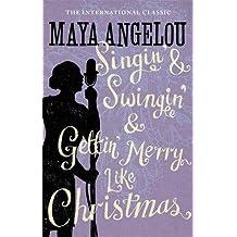 Singin' & Swingin' and Gettin' Merry Like Christmas.