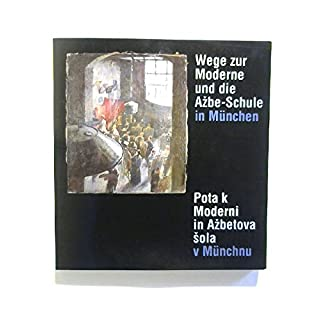 Wege zur Moderne und die Azbe - Schule in München