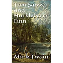 The Adventures of Tom Sawyer and the Adventures of Huckleberry Finn (English Edition)