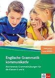 Englische Grammatik kommunikativ: Aktivierende Grammatikübungen für die Klassen 5 und 6 . Buch + Online-Angebot