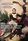 Dictionnaire des institutions du Consulat et de l'Empire