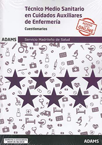 Cuestionarios Técnico Medio Sanitario en Cuidados Auxiliares de Enfermería Servicio Madrileño de Salud por Vv. Aa.