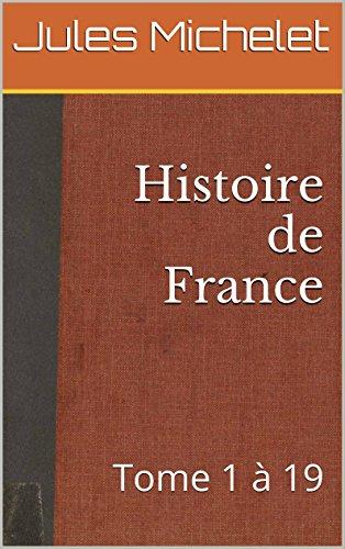Histoire de France (annoté): Tome 1 à 19