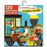 Je construis, je joue avec les gommettes : Le train du far west - De 3 à 5 ans