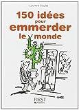 Petit livre de - 150 idées pour emmerder le monde de GAULET, Laurent (2013) Broché