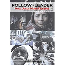 Follow The Leader: How Jesus Made Disciples (English Edition)