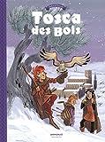 Tosca des Bois - tome 2 - Tosca des Bois - tome 2