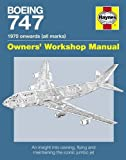 Boeing 747 Manual: An Insight into Owning, Flying and Maintaining the Iconic Jumbo Jet (Owners' Workshop Manual) by Chris Wood (6-Sep-2012) Hardcover