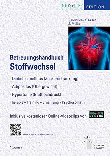 Betreuungshandbuch Stoffwechsel: Diabetes mellitus, Adipositas, Hypertonie: Therapie, Training, Ernährung und Psychosomatik
