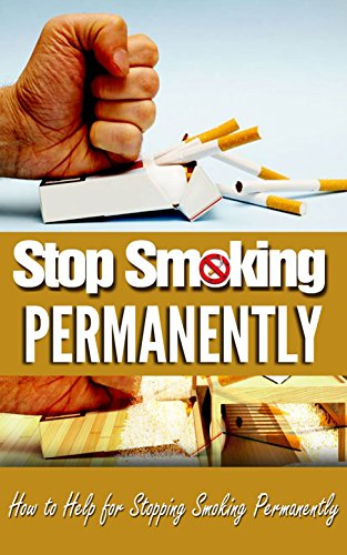 stop-smoking-permanently-how-to-help-for-stopping-smoking-permanently-english-edition