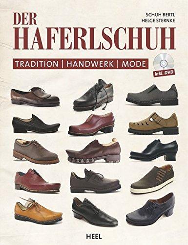 Der Haferlschuh: Tradition - Handwerk - Mode