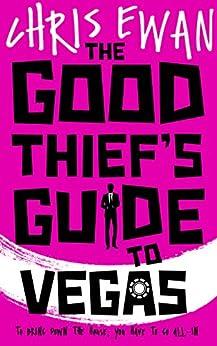 The Good Thief's Guide to Vegas (Good Thief's Guides Book 3) by [Ewan, Chris]