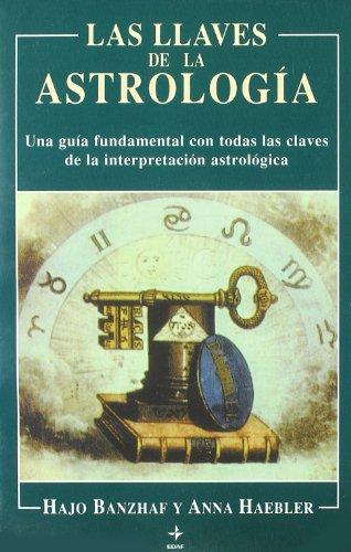 Llaves De La Astrologia, Las (Tabla de Esmeralda) por Hajo Banzhaf
