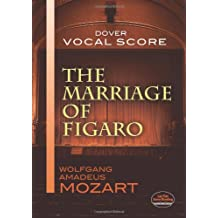 W.A. Mozart: The Marriage Of Figaro (Vocal Score) (Dover Vocal Scores)