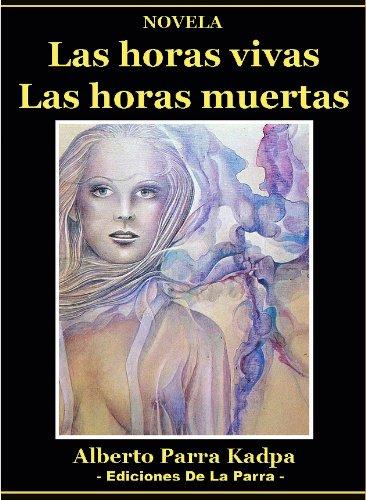 Las horas vivas, las horas muertas (Diario privado de un gigoló) (Serie Novela Erótica Vol 2) por Alberto Parra Kadpa