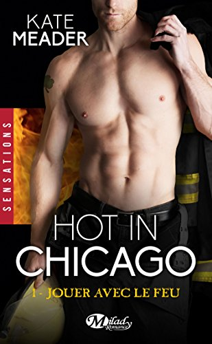 Hot in Chicago - Kate Meader màj 12/12