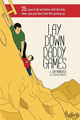 Lay Down Daddy Games: 25 easy to do activities with the kids when you just don't feel like getting up (English Edition)