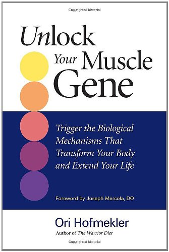 unlock-your-muscle-gene-trigger-the-biological-mechanisms-that-transform-your-body-and-extend-your-l