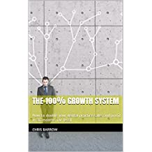 The 100% Growth System: How to double your dental practice sales and profit in 36 months (or less)
