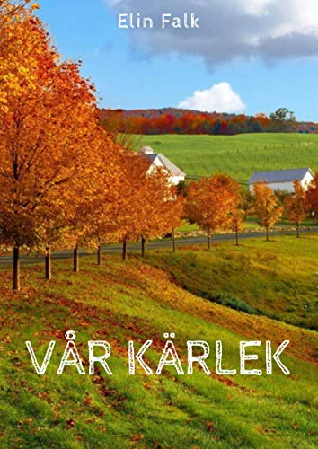 Vår kärlek (Swedish Edition) por Elin  Falk