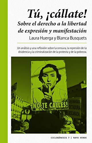 ¡Tú, cállate!: Sobre el derecho a la libertad de expresión y manifestación (Cilogénesis nº 7)