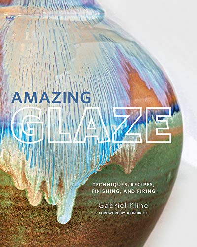 Amazing Glaze:Techniques, Recipes, Finishing, and Firing (English Edition)