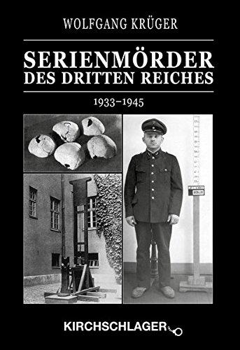 Kriminalchronik des Dritten Reiches / Serienmörder des Dritten Reiches: 1933–1945