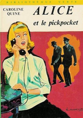 Alice et le pickpocket : Collection : Bibliothèque verte cartonnée & illustrée
