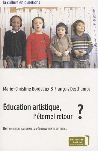 Education artistique, l'éternel retour ? : Une ambition nationale à l'épreuve des territoires