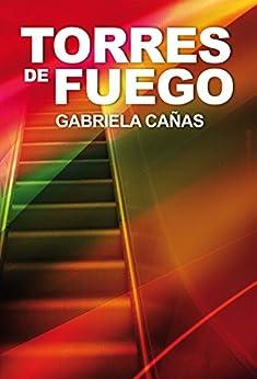 Torres de fuego (Bestseller (roca)) de [Gabriela, Cañas]