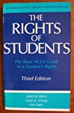 The Rights of Students: The Basic ACLU Guide to a Student's Rights (American Civil Liberties Union Handbook) by Janet R. Price (1988-03-01)