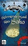 'Schwarzer Mond über Soho: Roman (dtv Fortsetzungsnummer 0)' von Ben Aaronovitch