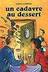 Un Cadavre au Dessert par Soulières