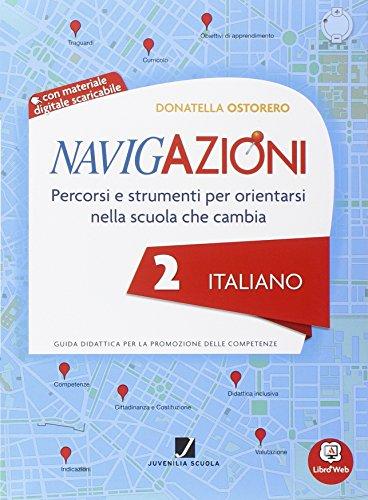 Navigazioni. Italiano. Mappe per orientarsi nella scuola che cambia. Con espansione online. Per la 2ª classe elementare. Con CD-ROM
