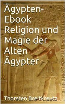Ägypten Ebook - Religion und Magie der alten Ägypter von [Breitkreutz, Thorsten]