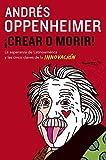 [Crear O Morir: (create or Die) (Vintage Espanol)] [By: Oppenheimer, Andres] [November, 2014]