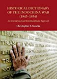 Historical Dictionary of the Indochina War (1945-1954): An International and Interdisciplinary Approach (NIAS Reference Library) by Christopher E. Goscha (2011-08-31)