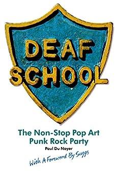 Deaf School: The Non-Stop Pop Art Punk Rock Party by [Du Noyer, Paul]