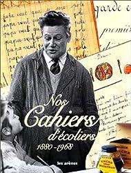 Nos cahiers d'écoliers - 1880-1968