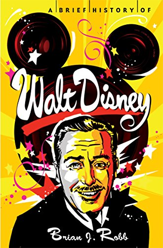 A Brief History of Walt Disney (Brief Histories) (Toy Story-film-theater)