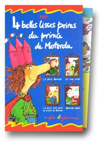 4 Belles Lisses Poires Du Prince De Motordu : Le Petit Motordu - Au Loup Tordu - La Belle Lisse Poire Du Prince De Motordu - Motordu Papa