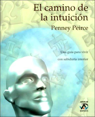 Descargar Libro El Camino De LA Intuicion de Penney Peirce