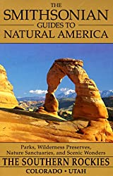 Smithsonian Guides to Natural America: Southern Rockies: Colorado and Utah