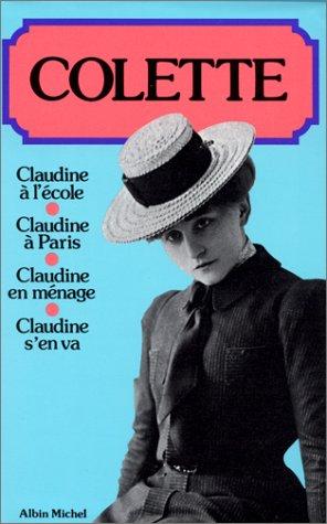 Les  claudine  : claudine a l'ecole, claudine a paris, claudine en menage, claudine s'en va (Romans, Nouvelles, Recits (Domaine Francais)) por Colette
