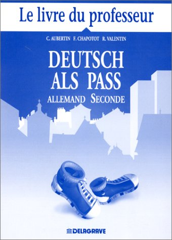 Deutsch als pass, allemand seconde. Livre du professeur