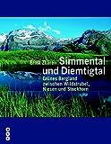 Simmental und Diemtigtal: Grünes Bergland zwischen Wildstrubel und Stockhorn