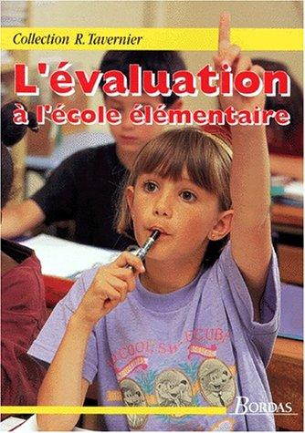 L'EVALUATION A L'ECOLE ELEMENTAIRE. Guide du maître