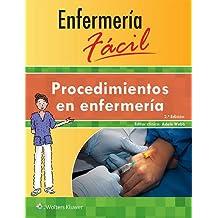 Enfermeria facil. Procedimientos en enfermeria (Enfermeria Facil/Easy Nursing)