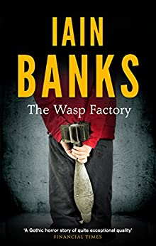 The Wasp Factory (English Edition) von [Banks, Iain]
